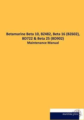 Betamarine Beta 10, Bz482, Beta 16 (Bz602), Bd722 (Paperback)