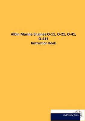 Albin Marine Engines O-11, O-21, O-41, O-411 (Paperback)