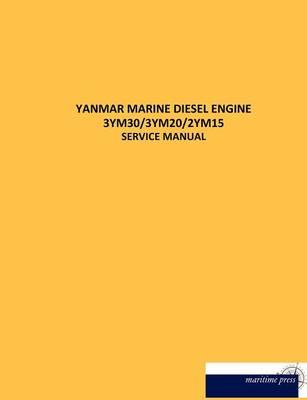 Yanmar Marine Diesel Engine 3ym30/3ym20/2ym15 (Paperback)