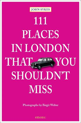 111 Places in London That You Shouldn't Miss - 111 Places (Paperback)