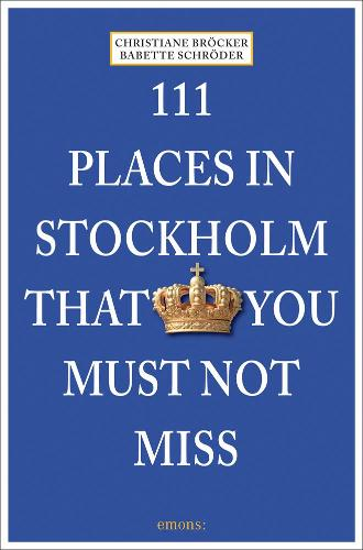 111 Places in Stockholm That You Must Not Miss (Paperback)