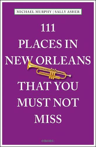 111 Places in New Orleans That You Must Not Miss - 111 Places/111 Shops (Paperback)
