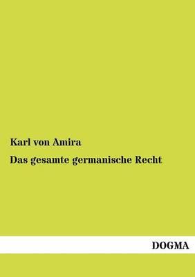 Das Gesamte Germanische Recht (Paperback)
