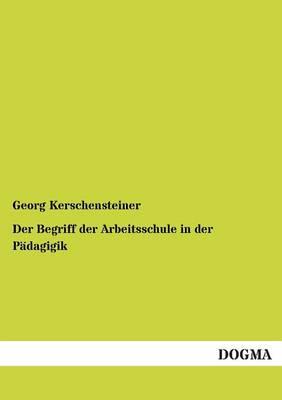 Der Begriff Der Arbeitsschule in Der Padagigik (Paperback)