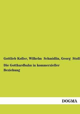Die Gotthardbahn in Kommerzieller Beziehung (Paperback)