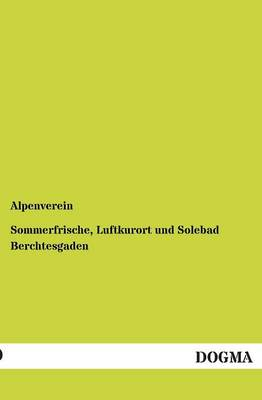 Sommerfrische, Luftkurort Und Solebad Berchtesgaden (Paperback)