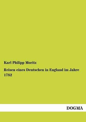 Reisen Eines Deutschen in England Im Jahre 1782 (Paperback)