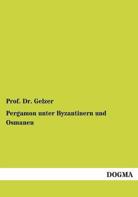 Pergamon Unter Byzantinern Und Osmanen (Paperback)