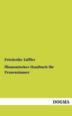 Okonomisches Handbuch Fur Frauenzimmer (Paperback)