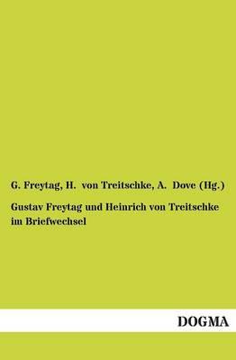 Gustav Freytag Und Heinrich Von Treitschke Im Briefwechsel (Paperback)