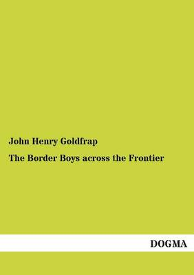 The Border Boys Across the Frontier (Paperback)