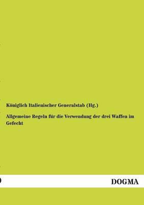 Allgemeine Regeln Fur Die Verwendung Der Drei Waffen Im Gefecht (Paperback)