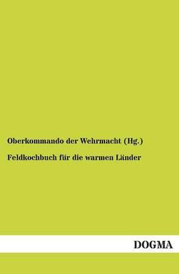Feldkochbuch Fur Die Warmen Lander (Paperback)