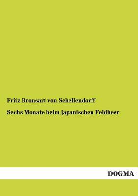 Sechs Monate Beim Japanischen Feldheer (Paperback)