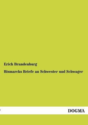 Bismarcks Briefe an Schwester Und Schwager (Paperback)