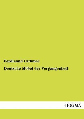 Deutsche Mobel Der Vergangenheit (Paperback)