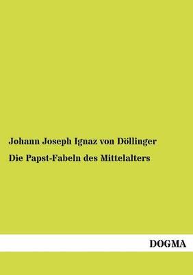 Die Papst-Fabeln Des Mittelalters (Paperback)