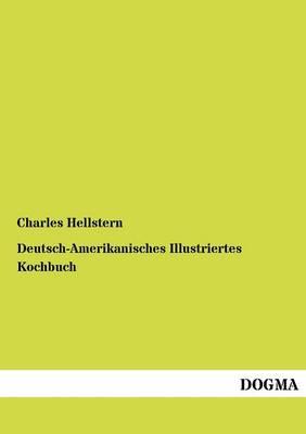 Deutsch-Amerikanisches Illustriertes Kochbuch (Paperback)