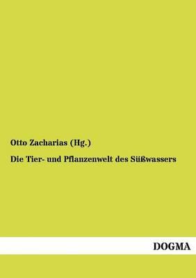Die Tier- Und Pflanzenwelt Des S Wassers (Paperback)