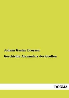 Geschichte Alexanders Des Gro En (Paperback)