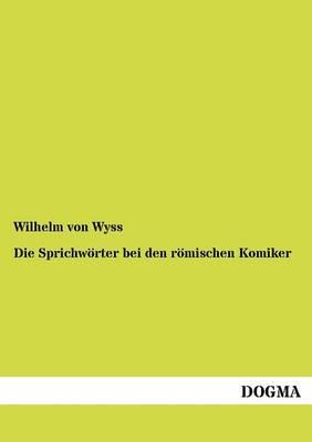 Die Sprichw Rter Bei Den R Mischen Komiker (Paperback)