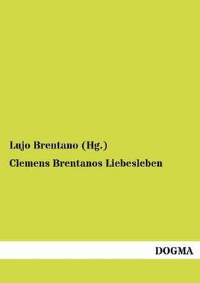 Clemens Brentanos Liebesleben (Paperback)