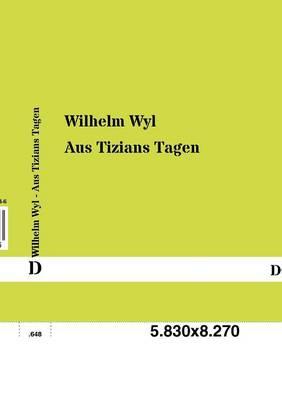 Aus Tizians Tagen (Paperback)