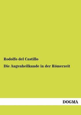Die Augenheilkunde in Der R Merzeit (Paperback)
