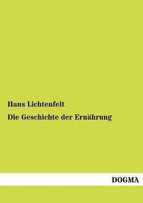 Die Geschichte Der Ern hrung (Paperback)