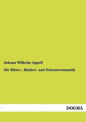 Die Ritter-, R Uber- Und Schauerromantik (Paperback)
