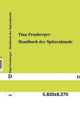 Handbuch Der Spitzenkunde (Paperback)
