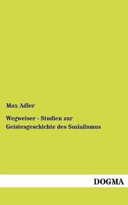 Wegweiser - Studien Zur Geistesgeschichte Des Sozialismus (Paperback)