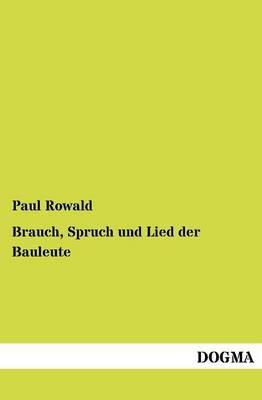 Brauch, Spruch Und Lied Der Bauleute (Paperback)