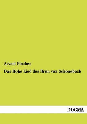 Das Hohe Lied Des Brun Von Schonebeck (Paperback)