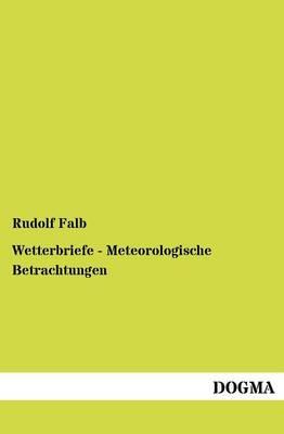 Wetterbriefe - Meteorologische Betrachtungen (Paperback)