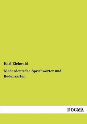 Niederdeutsche Sprichw Rter Und Redensarten (Paperback)