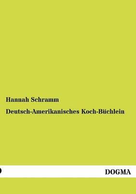Deutsch-Amerikanisches Koch-B Chlein (Paperback)