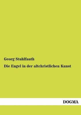 Die Engel in Der Altchristlichen Kunst (Paperback)