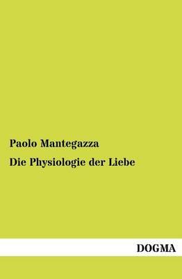 Die Physiologie Der Liebe (Paperback)
