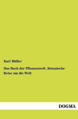 Das Buch Der Pflanzenwelt. Botanische Reise Um Die Welt (Paperback)