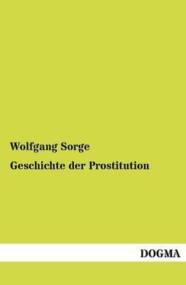 Geschichte Der Prostitution (Paperback)