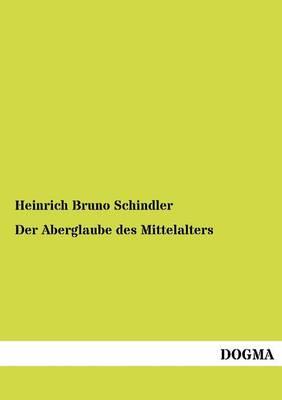 Der Aberglaube Des Mittelalters (Paperback)
