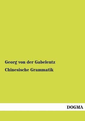 Chinesische Grammatik (Paperback)