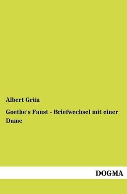 Goethe's Faust - Briefwechsel Mit Einer Dame (Paperback)