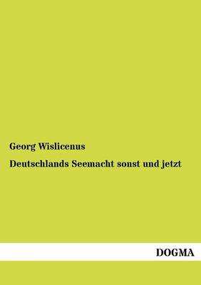 Deutschlands Seemacht Sonst Und Jetzt (Paperback)