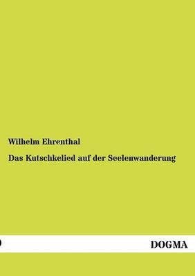 Das Kutschkelied Auf Der Seelenwanderung (Paperback)