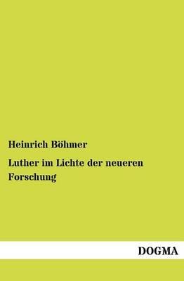Luther Im Lichte Der Neueren Forschung (Paperback)