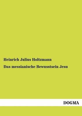 Das Messianische Bewusstsein Jesu (Paperback)