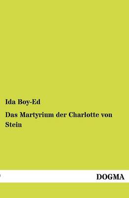 Das Martyrium Der Charlotte Von Stein (Paperback)