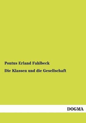 Die Klassen Und Die Gesellschaft (Paperback)